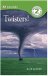 Twisters!, tornado books for kids, all about tornados, natural disaster books
