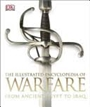 The Illustrated Encyclopedia of Warfare from Ancient Egypt to Iraq Book