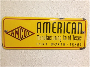 Amcot American Manufacturing Co. of Texas Porcelain Sign