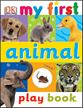 My First Animal Play Book