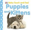Baby Touch and Feel Puppies & Kittens Book