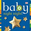 Baby: Night-Night! Board Book