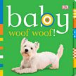 Baby: Woof Woof! Board Book
