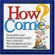 How Come?  Book